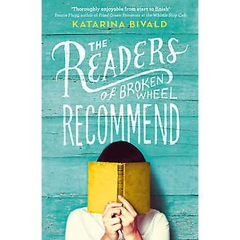 The Readers of Broken Wheel Recommend by Katarina Bivald - 9780099593