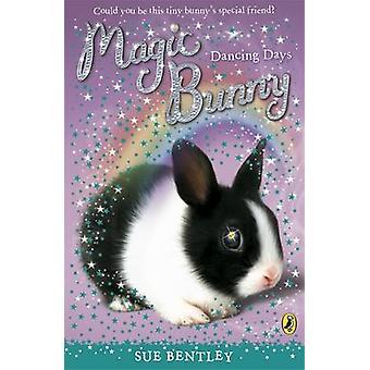 Magic Bunny - Dancing Days by Sue Bentley - 9780141332437 Book