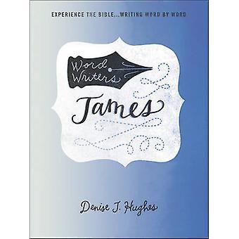 Wort-Schriftsteller - James - erlebe die Bibel... Wort für Wort schriftlich