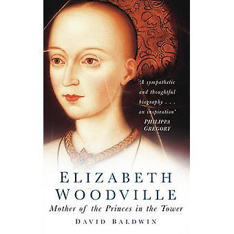 إليزابيث Woodville-أم الأمراء في البرج (طبعة جديدة)