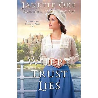 Where Trust Lies by Janette Oke - Laurel Oke Logan - 9780764213182 Bo