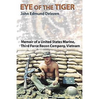 Eye of the Tiger - Memoir of a United States Marine - Third Force Reco