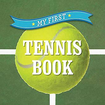 My First Tennis Book by Sterling Publishing Company - 9781454919759 B