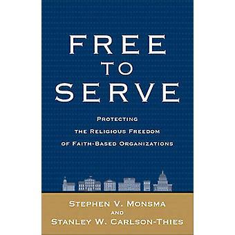 Free to Serve - Protecting the Religious Freedom of Faith-Based Organi