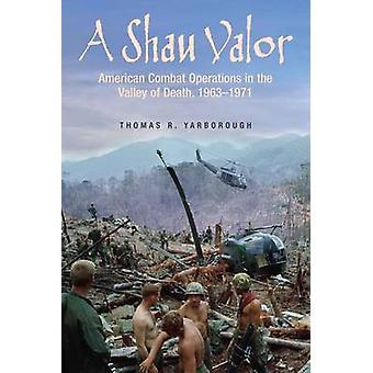 En Shau Valor - amerikansk stridsoperationer i dödens dal - 196