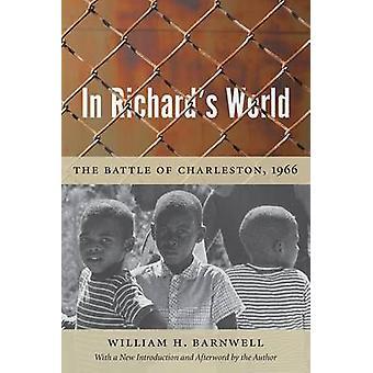 Dans le monde de Richard - la bataille de Charleston - 1966 par William H. Bar