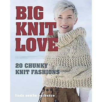 Big. Knit. Love. - 20 Chunky Knit Fashions by Linda Zemba Burhance - 9
