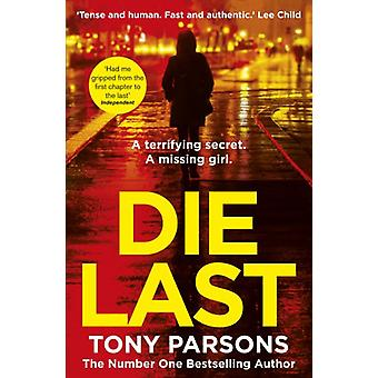 Die Last - (DC Max Wolfe) by Tony Parsons - 9781784755331 Book