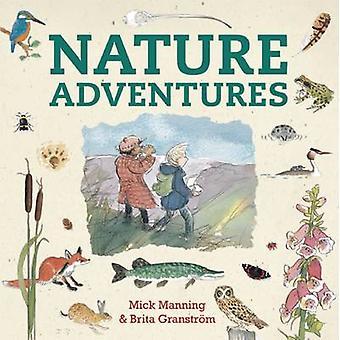Nature des aventures de Mick Manning - Brita Granstrom - Mick Manning-