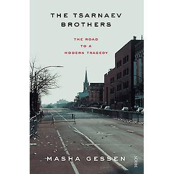 Bröderna Tsarnaev - vägen till en Modern tragedi (ny upplaga) av