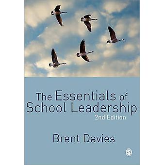 The Essentials of School Leadership (2nd Revised edition) by Brent Da