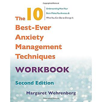 The 10 Best-Ever Anxiety Management Techniques Workbook by Margaret W
