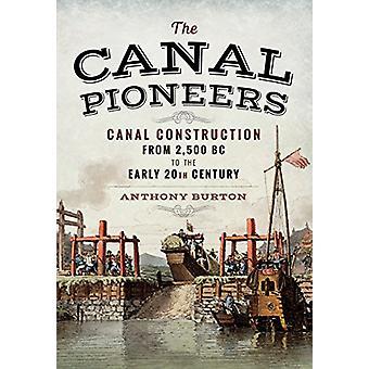 Canal pionerer - kanalen byggeri fra 2-500 f.kr til de tidlige 20