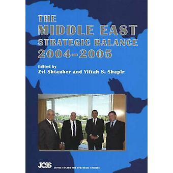 Équilibre stratégique au Proche-Orient - 2004-2005 par Zvi Shtauber - 9781845191