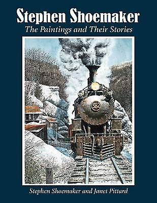 Stephen chaussuresmaker - The Paintings and Their Stories by Stephen J. chaussures