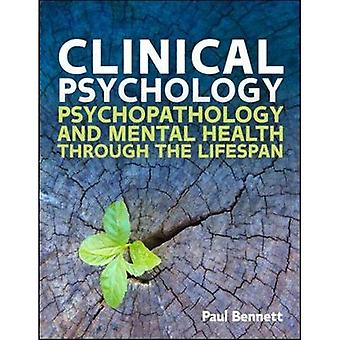 Clinical Psychology: Psychopathology through the Lifespan: Psychopathology and Mental Health through the Lifespan