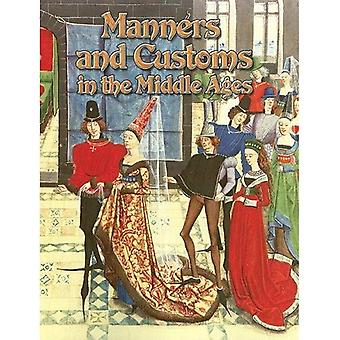 Manners and Customs in the Middle Ages (Medieval Worlds)