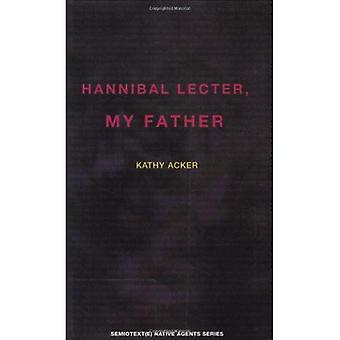 Hannibal Lecter, min far (Native Agent) (Semiotext