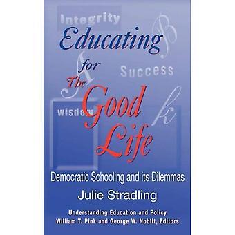 Utbilda för det goda livet