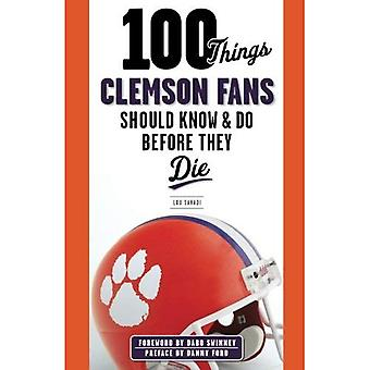 100 THINGS CLEMSON FANS SHOULD (100 Things... Fans Should Know & Do Before They Die)
