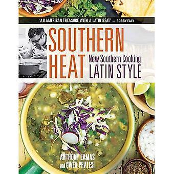 La chaleur du Sud: Nouveau Style Latin de Sud cuisine