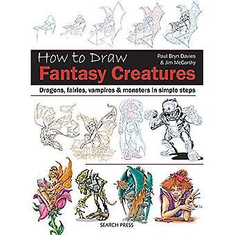 Cómo dibujar fantasía criaturas: dragones, hadas, vampiros y monstruos en simples pasos