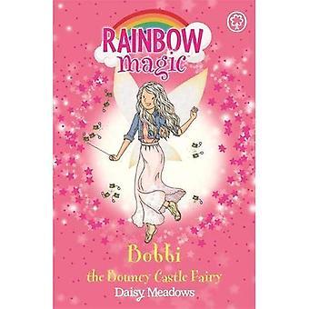 Rainbow Magic: Bobbi the Bouncy Castle Fairy: The Funfair Fairies Book 4 (Rainbow Magic)