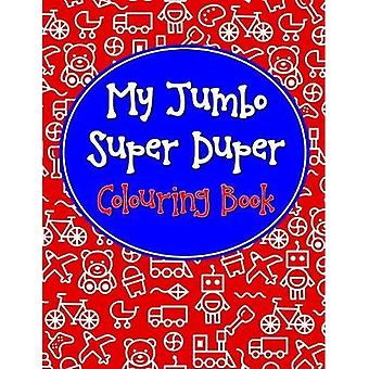 My Jumbo Super Duper Colouring Book