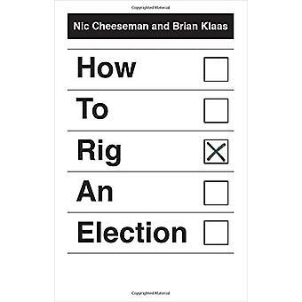 كيفية تزوير انتخابات واسطة Nic شيسمان-كتاب 9780300204438