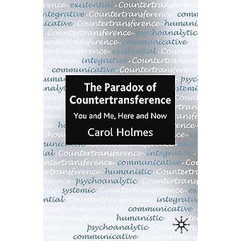 Das Paradox der Gegenübertragung dich und mich hier und jetzt von Holmes & Carol