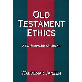 Ancien Testament éthique de JANZEN & WALDEMAR