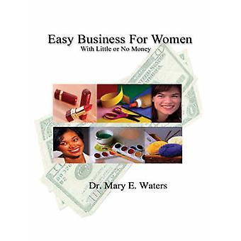 Business facile pour les femmes ayant peu ou pas d'argent par eaux & M. E.