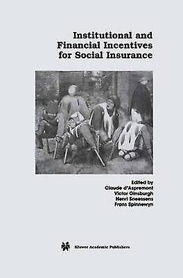Institutional and Financial Incentives for Social Insurance by dAspremont & Claude