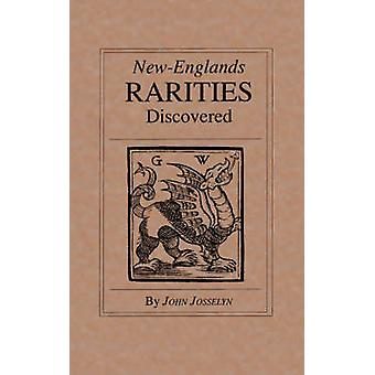 NewEnglands Rarities Discovered by Josselyn & John