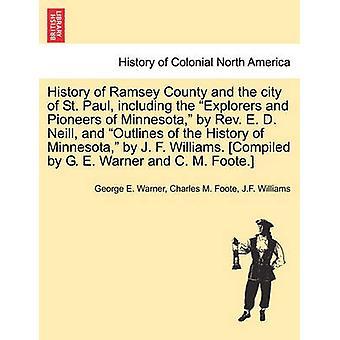 ラムゼー郡とセントポール市の歴史は、j. f. ウィリアムズによるミネソタの探検家や先駆者を含み、J. ウィリアムによってミネソタの歴史の輪郭を示しています。ワーナー & ジョージ・ E によってコンパイルされます。
