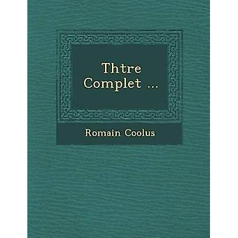 Thtre Complet ... by Coolus & Romain