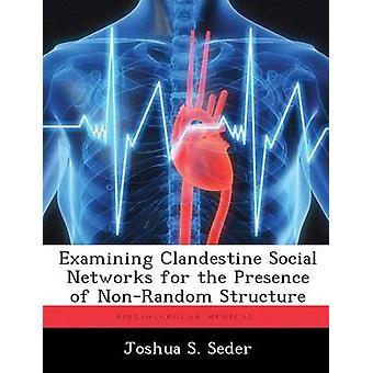 Examen de redes clandestinas para la presencia de NonRandom estructura por Seder y Joshua S.