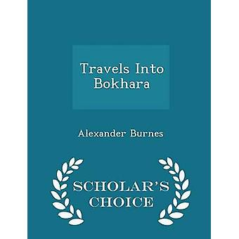 Travels Into Bokhara  Scholars Choice Edition by Burnes & Alexander