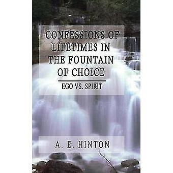 Confessions de durées de vie dans la fontaine de choix Ego vs esprit de Hinton & E. A.