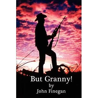 But Granny by Finegan & John K.