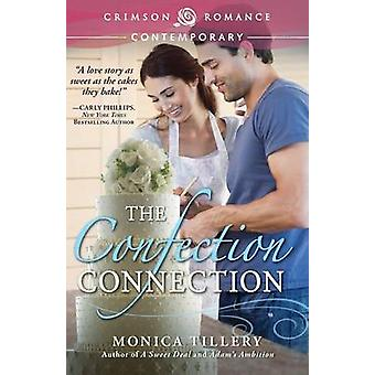 The Confection Connection by Tillery & Monica