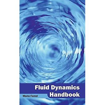 Fluid Dynamics Handbook by Forest & Maria