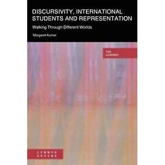 Discursivity International Students and Representation Walking Through Different Worlds by Kumar & Margaret