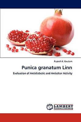Punica Granatum Linn by Gautam & Rupesh K.
