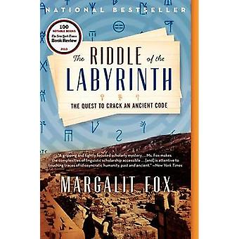 The Riddle of the Labyrinth - The Quest to Crack an Ancient Code by Ma