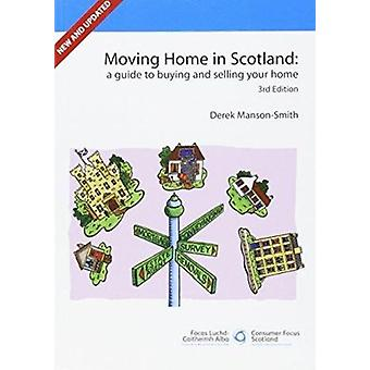Moving Home in Scotland - A Guide to Buying and Selling Your Home (3rd