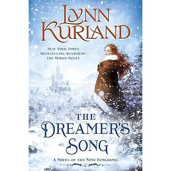 The Dreamer's Song - A Novel of the Nine Kingdoms by Lynn Kurland - 97