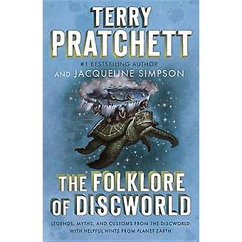 The Folklore of Discworld - Legends - Myths - and Customs from the Dis