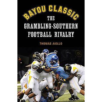 Bayou Classic - The Grambling-Southern Football Rivalry by Thomas Aiel
