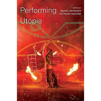 Performing Utopia by Rachel Bowditch - 9780857423863 Book